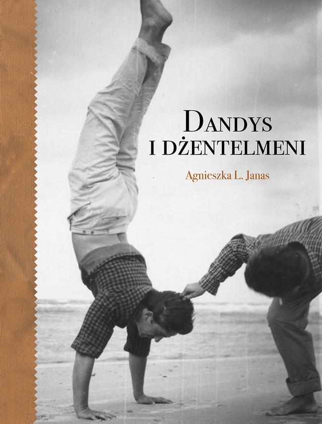 """""""Dandysi i Dżentelmeni"""", czyli sekrety mężczyzn kochających modę"""